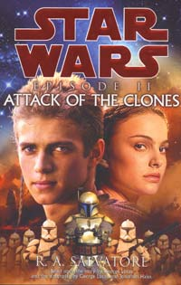 Star Wars Episode II: Attack of the Clones by R.A. Salvatore