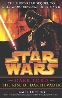 Star Wars Dark Lord: The Rise of Darth Vader by James Luceno