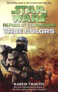 Star Wars Republic Commando True Colors by Karen Traviss